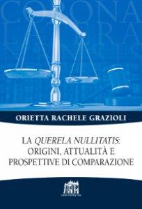 Copertina di 'La Querela nullitatis: origini, attualità e prospettive di comparazione'
