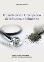 Il trattamento omeopatico di influenza e polmonite - Borland Douglas M.
