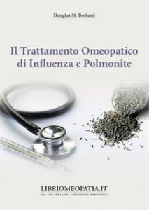 Copertina di 'Il trattamento omeopatico di influenza e polmonite'
