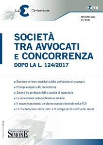 Copertina di 'Società tra Avvocati e Concorrenza dopo la L. 124/2017'