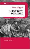 Il racconto di Matteo - Maggioni Bruno