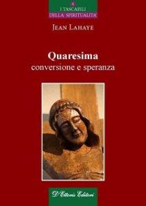 Copertina di 'Quaresima, conversione e speranza.'