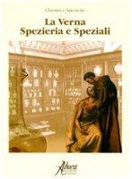 La Verna. Spezieria e speziali - Giorgi Anna, Menghini Alessandro, Montagut Robert