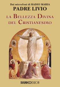 Copertina di 'La bellezza divina del cristianesimo'