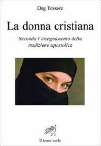 Copertina di 'La donna cristiana secondo l'insegnamento della tradizione apostolica'