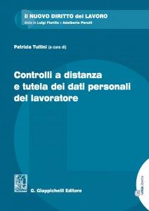 Copertina di 'Controlli a distanza e tutela dei dati personali del lavoratore'