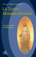 La tutta misericordiosa - Tentori Angelo M.
