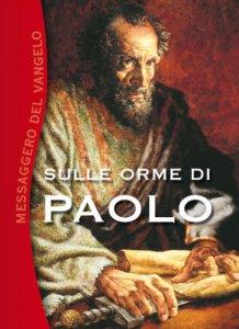 Copertina di 'Sulle orme di Paolo. Messaggero del Vangelo'