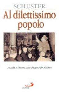 Copertina di 'Al dilettissimo popolo. Parole e lettere alla diocesi di Milano'
