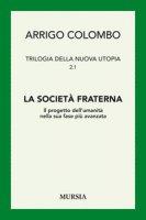Trilogia della nuova utopia. Vol. 2/1 - Colombo Arrigo