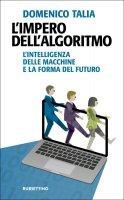 L' impero dell'algoritmo - Domenico Talia