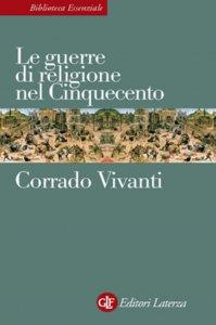 Copertina di 'Le guerre di religione nel Cinquecento'