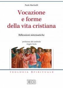 Copertina di 'Vocazione e forme della vita cristiana. Riflessioni sistematiche'