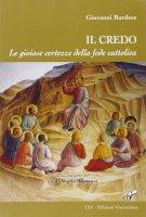 Credo. Le gioiose certezze della fede cattolica. (Il) - Giovanni Burdese