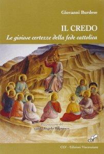 Copertina di 'Credo. Le gioiose certezze della fede cattolica. (Il)'