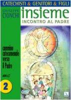 Cammino catecumenale verso il Padre vol.2 (anni 6/7) - Cionchi Giuseppe