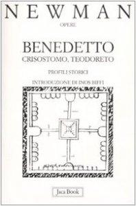 Copertina di 'Benedetto, Crisostomo, Teodoreto. Profili storici'