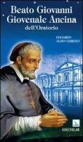 Beato Giovanni Giovenale Ancina dell'Oratorio - Edoardo Aldo Cerrato