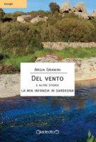 Del vento e altre storie. La mia infanzia in Sardegna - Granini Argia