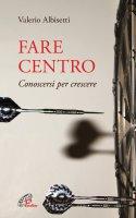 Fare centro - Valerio Albisetti