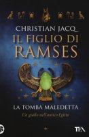 La tomba maledetta. Il figlio di Ramses - Jacq Christian