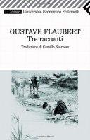 Tre racconti - Flaubert Gustave