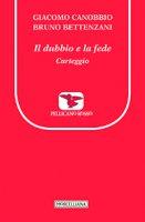 Il dubbio e la fede - Giacomo Canobbio, Bruno Bettenzani