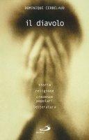 Il diavolo. Storia, religione, credenze popolari, letteratura - Cerbelaud Dominique