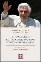 Il problema di Dio nel mondo contemporaneo - Benedetto XVI (Joseph Ratzinger)
