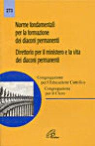 Copertina di 'Norme fondamentali per la formazione dei diaconi permanenti. Direttorio per il ministero e la vita dei diaconi permanenti'