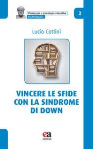 Copertina di 'Vincere le sfide con la Sindrome di Down'