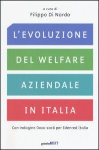 Copertina di 'L' evoluzione del welfare aziendale in Italia. Con indagine Doxa 2016 per Edenred Italia'