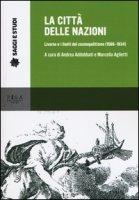 La città delle nazioni. Livorno e i limiti del cosmopolitismo (1566-1834)