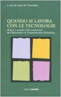 Quando si lavora con le tecnologie. Donne e uomini nelle professioni dell'Information & Communication Technology