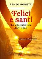 Felici e santi - Bonetti Renzo