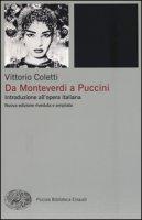Da Monteverdi a Puccini. Introduzione all'opera italiana - Coletti Vittorio