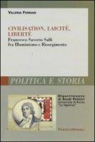 Civilisation, laicité, liberté. Francesco Saverio Salfi fra Illuminismo e Risorgimento - Ferrari Valeria
