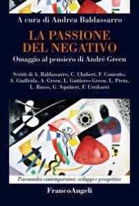 Copertina di 'La passione del negativo. Omaggio al pensiero di André Green'