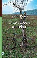 Due ruote e un telaio - Andrea Panont