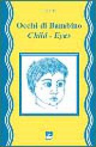 Copertina di 'Occhi di bambino. Child eyes. Con Cd Audio'