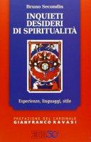 Inquieti desideri di spiritualità - Secondin Bruno