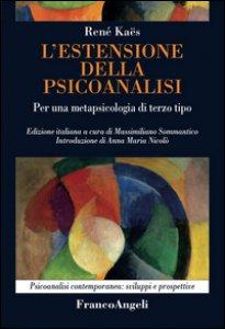 Copertina di 'L' estensione della psicoanalisi. Per una metapsicologia di terzo tipo'