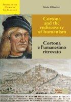 Cortona e l'umanesimo ritrovato-Cortona and the rediscovery of humanism. Ediz. bilingue - Olivastri Gioia