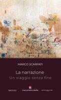 La narrazione un viaggio senza fine - Scarpati Marco