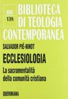 Ecclesiologia. La sacramentalità della comunità cristiana - Salvador Pié-Ninot