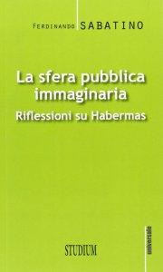 Copertina di 'La sfera pubblica immaginaria'