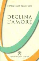 Declina l'amore - Francesco Miccichè