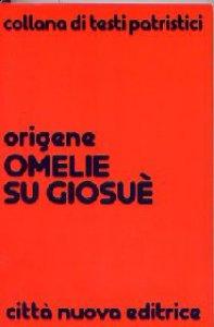 Copertina di 'Omelie su Giosuè'