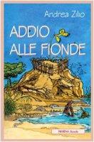 Addio alle fionde - Zilio Andrea