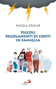 Piccoli regolamenti di conti in famiglia libro prieur for I figli devono pagare i debiti dei genitori in vita
